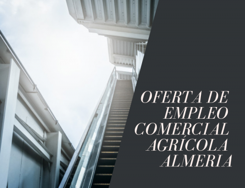 Oferta de empleo Comercial Almería Sector Agrícola