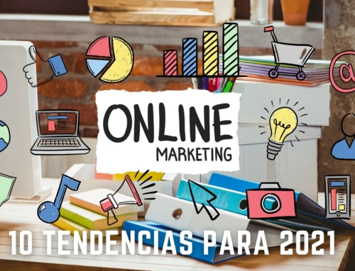 10 tendencias que dominarán el marketing digital en 2021