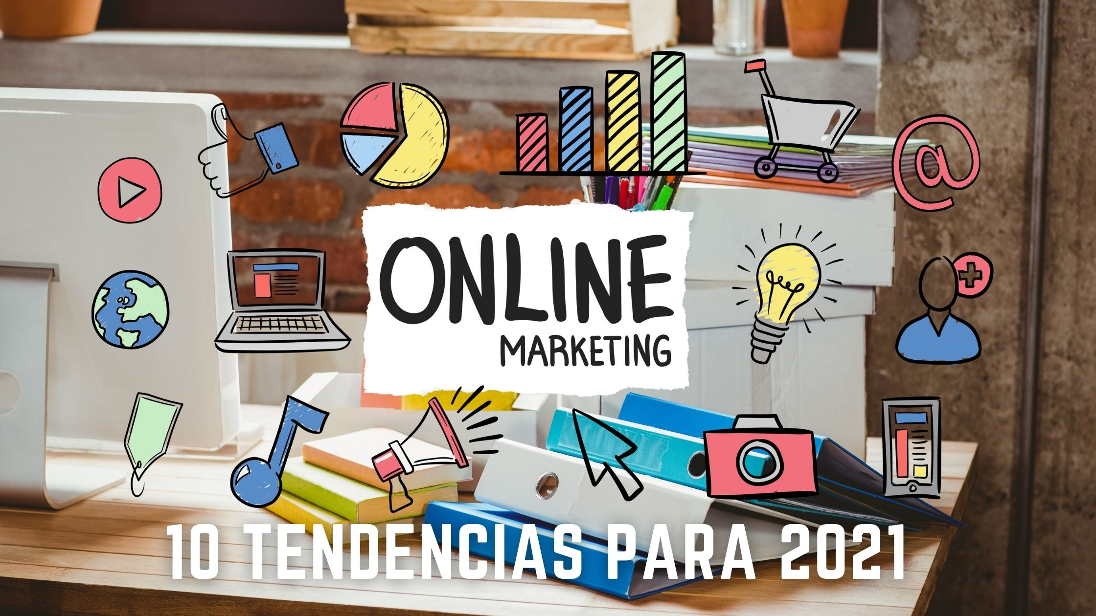 tendencias marketing digital 2021 | Resolving
