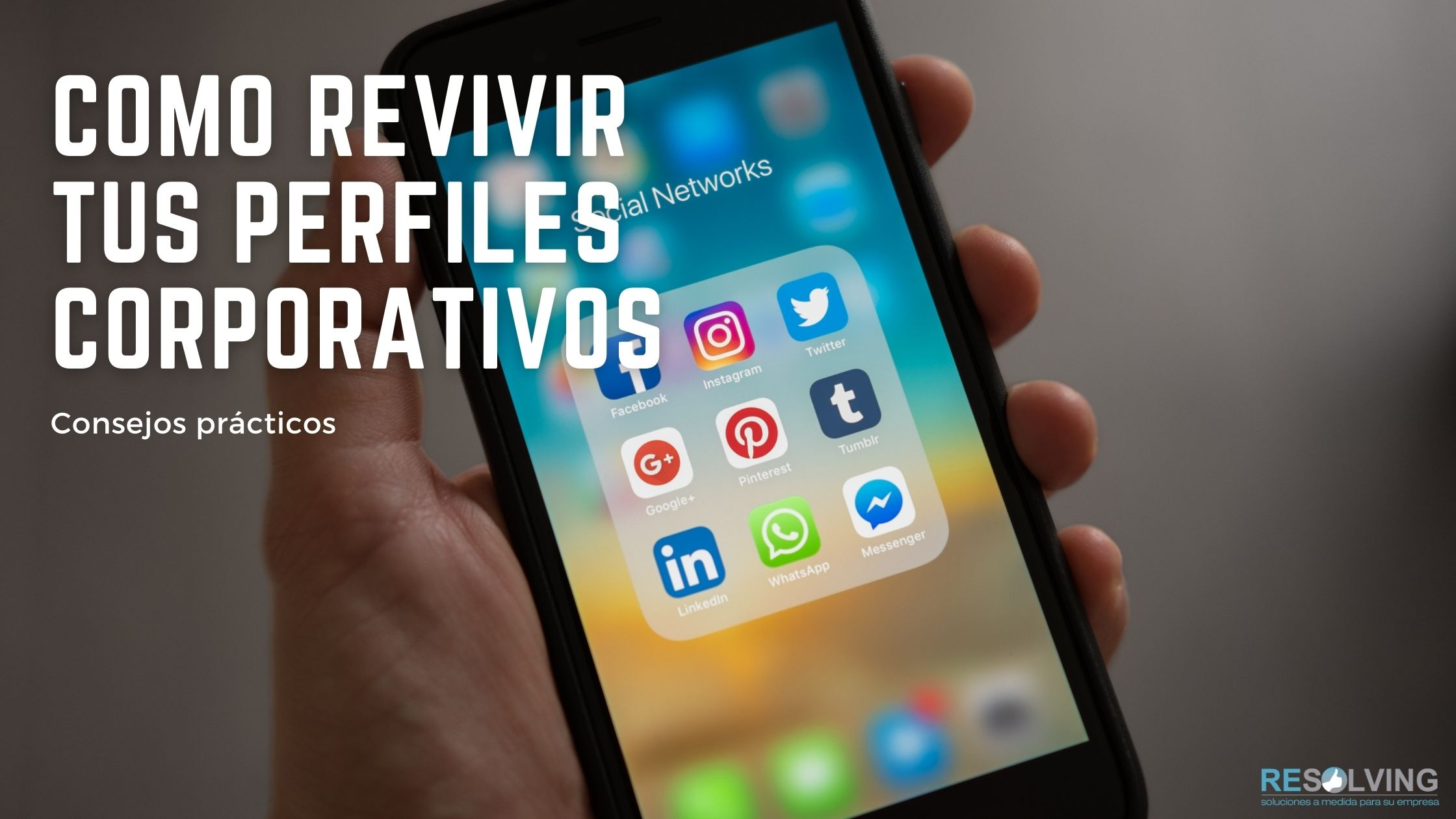 revivir perfiles corporativos | Resolving