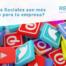 ¿Qué Redes Sociales son más adecuadas para mi empresa?